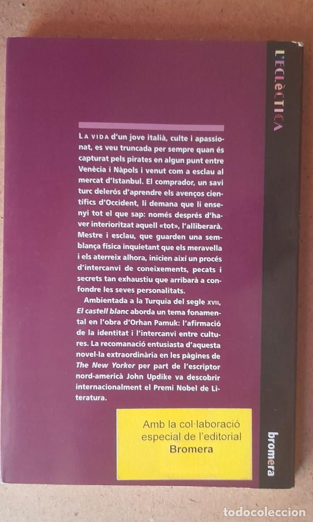Libros de segunda mano: ORHAN PAMUK - EL CASTELL BLANC - Foto 2 - 278601613