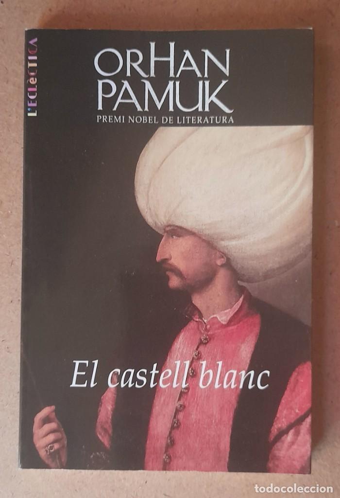 ORHAN PAMUK - EL CASTELL BLANC (Libros de Segunda Mano (posteriores a 1936) - Literatura - Narrativa - Novela Histórica)