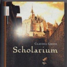 Libros de segunda mano: SCHOLARIUM. CLAUDIA GROSS. TAPA DURA CON SOBRECUBIERTA. Lote 278622098