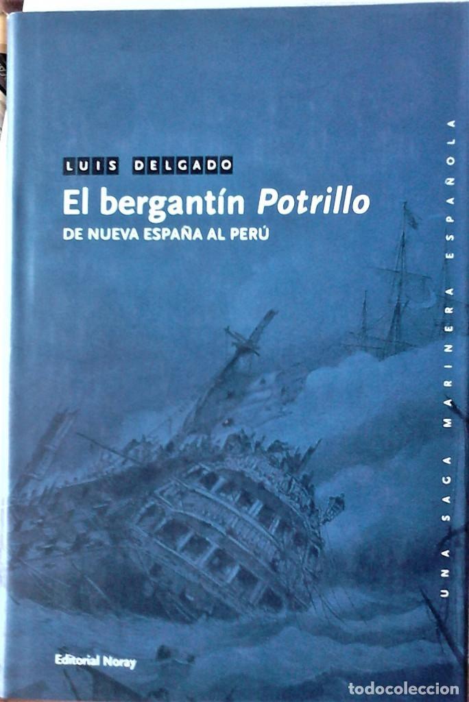 LUIS DELGADO - EL BERGANTÍN POTRILLO (DE NUEVA ESPAÑA AL PERÚ)) (Libros de Segunda Mano (posteriores a 1936) - Literatura - Narrativa - Novela Histórica)
