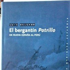 Libros de segunda mano: LUIS DELGADO - EL BERGANTÍN POTRILLO (DE NUEVA ESPAÑA AL PERÚ)). Lote 278683348