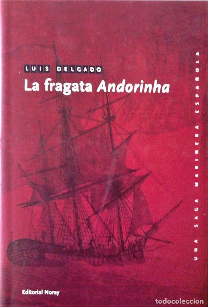 LUIS DELGADO -LA FRAGATA ANDORINHA (Libros de Segunda Mano (posteriores a 1936) - Literatura - Narrativa - Novela Histórica)