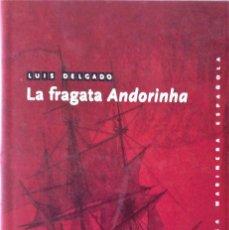 Libros de segunda mano: LUIS DELGADO -LA FRAGATA ANDORINHA. Lote 278687808