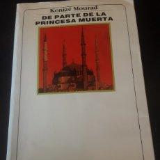 Libros de segunda mano: DE PARTE DE LA PRINCESA MUERTA -KENIZÉ MOURAD-. Lote 278688148