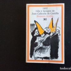 Libros de segunda mano: 1492, VIDA Y TIEMPOS DE JUAN CABEZÓN DE CASTILLA.ARIDJIS, HOMERO. Lote 284650643