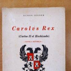 Libros de segunda mano: CAROLUS REX / RAMÓN SENDER / 1963. EDITORES MEXICANOS UNIDOS. Lote 286805128