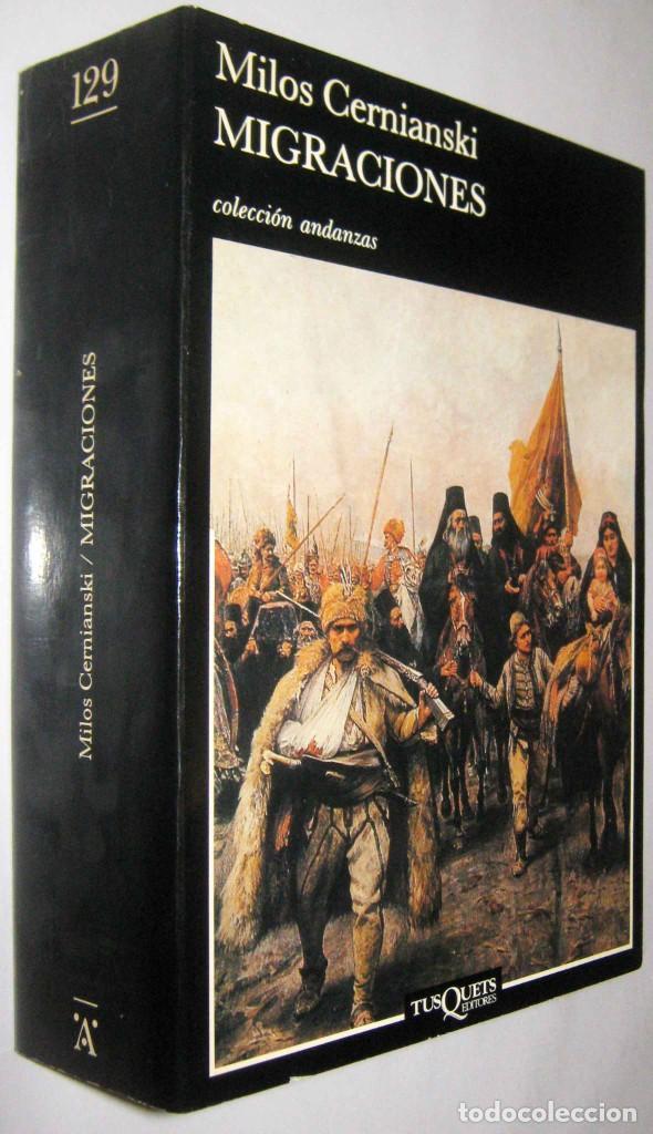 MIGRACIONES - MILOS CERNIANSKI (Libros de Segunda Mano (posteriores a 1936) - Literatura - Narrativa - Novela Histórica)