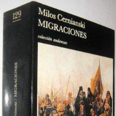 Libros de segunda mano: MIGRACIONES - MILOS CERNIANSKI. Lote 287468498