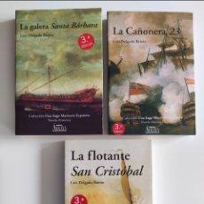 Libros de segunda mano: NOVELAS. LUIS DELGADO BAÑÓN. LA GALERA SANTA BÁRBARA, LA CAÑONERA 23 Y LA FLOTANTE SAN CRISTOBAL.. Lote 287492048