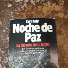 Libros de segunda mano: NOCHE DE PAZ, LA DERROTA DE LA NATO (CYRIL JOLY) (BESTSELLER MUNDIAL, PLANETA). Lote 288190993