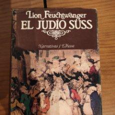 Libros de segunda mano: EL JUDÍO SUSS   LION FEUCHTWANGER. Lote 288216478