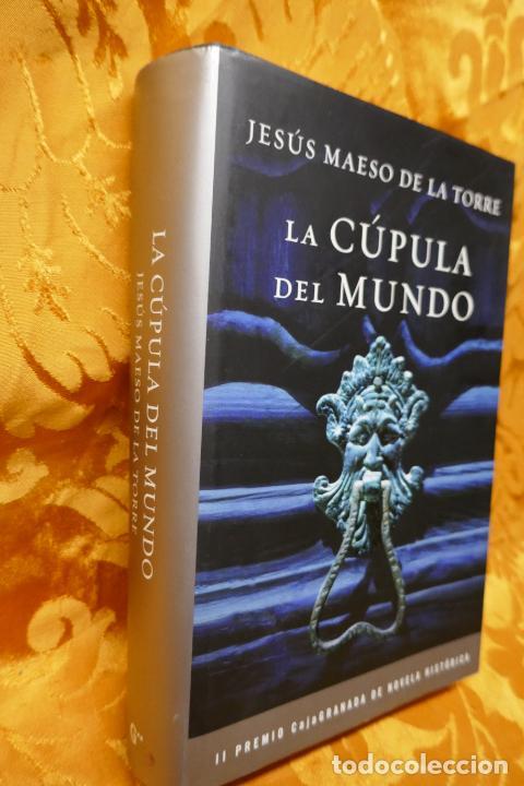 Libros de segunda mano: LA CÚPULA DEL MUNDO / JESÚS MAESO DE LA TORRE / GRIJALBO 1ª EDICIÓN 2010 - Foto 2 - 288304038