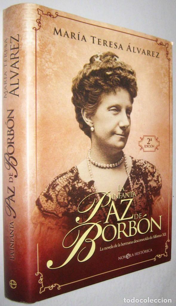 LA INFANTA PAZ DE BORBON - MARIA TERESA ALVAREZ - ILUSTRADO (Libros de Segunda Mano (posteriores a 1936) - Literatura - Narrativa - Novela Histórica)