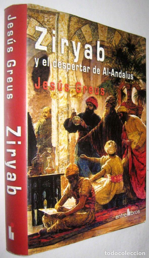 ZIRYAB Y EL DESPERTAR DE AL-ANDALUS - JESUS GREUS (Libros de Segunda Mano (posteriores a 1936) - Literatura - Narrativa - Novela Histórica)