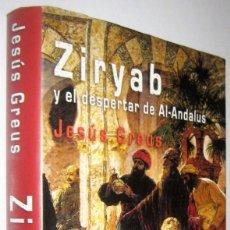 Libros de segunda mano: ZIRYAB Y EL DESPERTAR DE AL-ANDALUS - JESUS GREUS. Lote 288545973