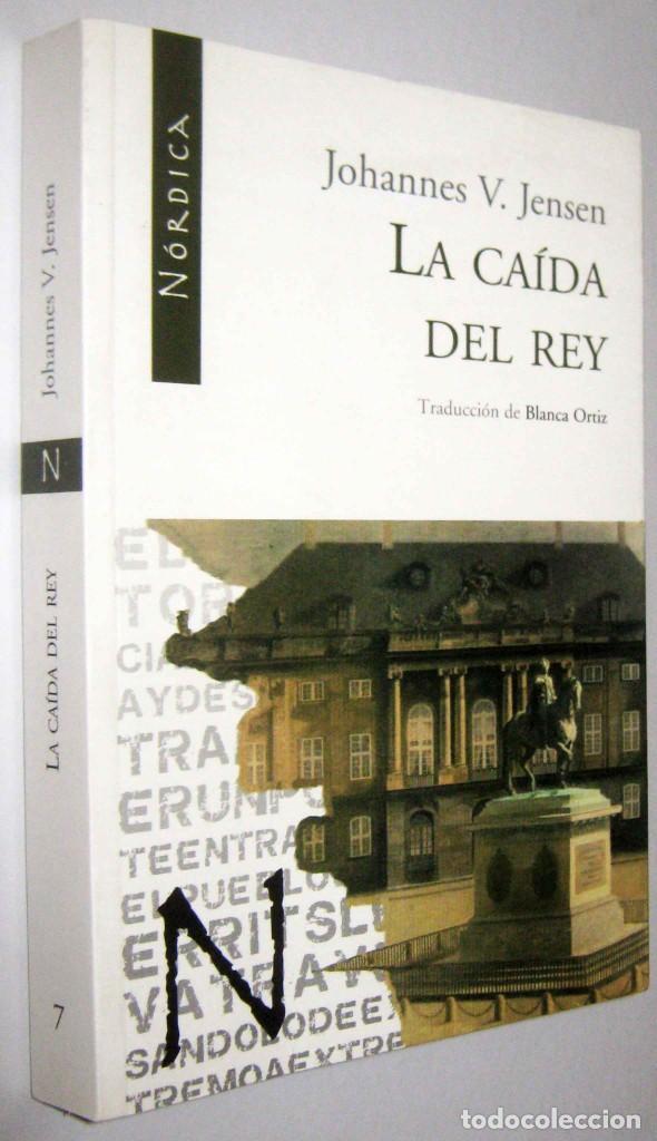 LA CAIDA DEL REY - JOHANNES V. JENSEN (Libros de Segunda Mano (posteriores a 1936) - Literatura - Narrativa - Novela Histórica)