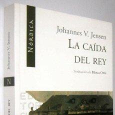 Libros de segunda mano: LA CAIDA DEL REY - JOHANNES V. JENSEN. Lote 288677758