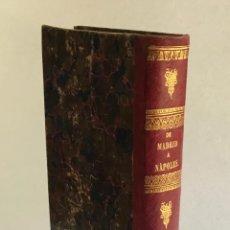 Libros de segunda mano: DE MADRID A NÁPOLES... VIAJE DE RECREO, REALIZADO DURANTE LA GUERRA DE 1860 Y SITIO DE GAETA EN 1861. Lote 123154556