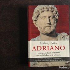 Libros de segunda mano: ADRIANO LA BIOGRAFÍA DE UN EMPERADOR QUE CAMBIÓ EL CURSO DE LA HISTORIA.. Lote 289463283