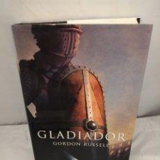 Libros de segunda mano: GLADIADOR (PRIMERA EDICIÓN, TAPA DURA). Lote 289401988