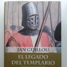 Libros de segunda mano: EL LEGADO DEL TEMPLARIO - TRILOGIA DE LAS CRUZADAS - JAN GUILLOU - ED. PLANETA - 2005. Lote 289493723