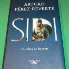 Libros de segunda mano: SIDI. UN RELATO DE FRONTERA - ARTURO PÉREZ REVERTE (LIBRO NUEVO). Lote 289530558