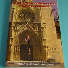 Libros de segunda mano: INQUISICIÓN CONTRA LOS ALACANYÍS - ESPARÇA. VICENT LLUÍS SIMÓ SANTONJA. Lote 293789703