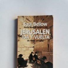 Libros de segunda mano: JERUSALÉN, IDA Y VUELTA SAÚL BELLOW. Lote 293842678
