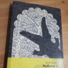 Libros de segunda mano: MALLORCA 17. EL SIGLO DEL DRAGÓN DEL CAPITÁN COCH (JORDI BAYONA). Lote 293844368