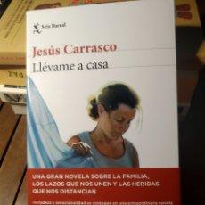 Libros de segunda mano: LLÉVAME A CASA JESÚS CARRASCO. Lote 293845693