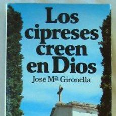 Libros de segunda mano: LOS CIPRESES CREEN EN DIOS - JOSÉ Mª GIRONELLA - ED. PLANETA 1983 - VER DESCRIPCIÓN. Lote 293868683