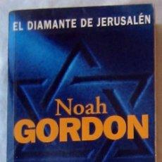 Libros de segunda mano: EL DIAMANTE DE JERUSALEN - NOAH GORDON - ED. B 1997 - VER DESCRIPCIÓN. Lote 293885903