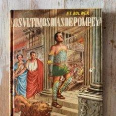 Libros de segunda mano: LOS ÚLTIMOS DÍAS DE POMPEYA, E. T. BULWER. APOSTOLADO DE LA PRENSA, 1948.. Lote 293887903