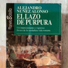 Libros de segunda mano: EL LAZO DE PÚRPURA, ALEJANDRO NÚÑEZ ALONSO. PLANETA BOLSILLO, 1992.. Lote 293890688