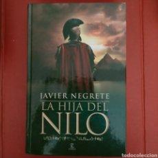 Libros de segunda mano: LA HIJA DEL NILO. NEGRETE, JAVIER. ESPASA LIBROS 2012. ISBN 9788467007657. Lote 294574233
