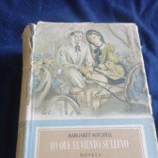 Libros de segunda mano: NOVELA LO QUE EL VIENTO SE LLEVÓ 1944 EDICIONES AYMA. Lote 294997778