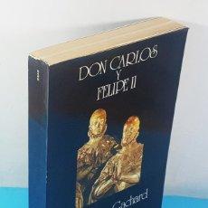 Libros de segunda mano: DON CARLOS Y FELIPE II, PROSPERE CACHARD TORRE DE LA BOTICA SWAN 1984 452 PAGINAS. Lote 295490278