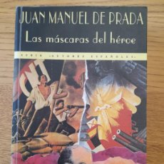Libros de segunda mano: DEDICADO. LAS MASCARAS DEL HÉROE, JUAN MANUEL DE PRADA, 2ª EDICION, 1996.. Lote 295649293