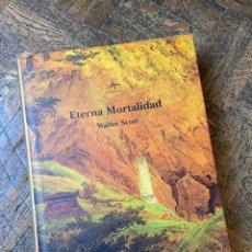 Libros de segunda mano: ETERNA MORTALIDAD - WALTER SCOTT - ALBA (2001) ENVÍO GRATIS. Lote 296837603