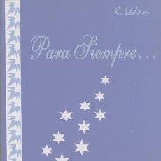 Libros de segunda mano: PARA SIEMPRE… (NOVELA DE K. LÉDAM). Lote 4040082