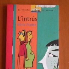 Libros de segunda mano: L'INTRÚS, DE NÚRIA PRADAS. EN CATALÀ!. Lote 25569662