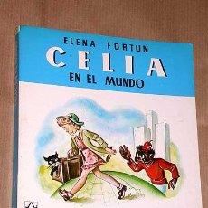 Libros de segunda mano: CELIA EN EL MUNDO. ELENA FORTUN. ILUSTRADO POR ANTONIO HERNANDEZ PALACIOS. AGUILAR 1982.. Lote 25877836