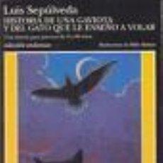 Libros de segunda mano: HISTORIA DE UNA GAVIOTA Y DEL GATO QUE LE ENSEÑÓ A VOLAR DE LUIS SEPÚLVEDA (TUSQUETS)(A1). Lote 22989777