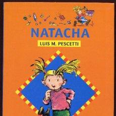 Libros de segunda mano: NATACHA - ALFAGUAY - LUIS M. PESCETTI - MADRID. . Lote 22886424