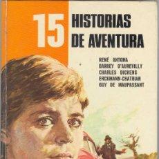 Libri di seconda mano: 15 HISTORIAS DE AVENTURA ILUSTRADO NOVELA JUVENIL ANTONA DICKENS MAUPASSANT CHATRIAN RARO. Lote 25044636