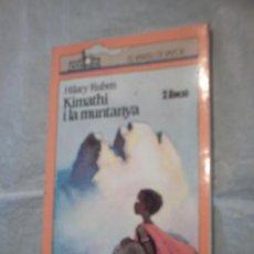 Libros de segunda mano: KIMATHI I LA MUNTANYA DE HILARY RUBEN. Lote 13787576