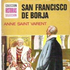 Libros de segunda mano: COLECCION DE NOVELAS ILUSTRADAS - SAN FRANCISCO DE BORJA *** BRUGUERA Nº 34 * 2ª DE 1973. Lote 16861197
