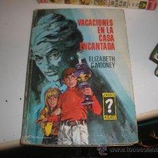 Libros de segunda mano: VACACIONES EN LA CASA ENCANTADA. Lote 26256966