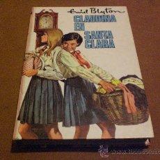 Libros de segunda mano: ENID BLYTON.- CLAUDINA EN SANTA CLARA.- Nº 43. Lote 25271439