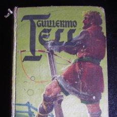 Libros de segunda mano: GUILLERMO TELL. EDITORIAL MATEU. 1960.. Lote 17315617
